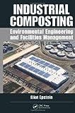 Industrial Composting, Eliot Epstein, 143984531X