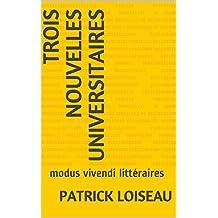 Trois nouvelles universitaires: modus vivendi littéraires (French Edition)