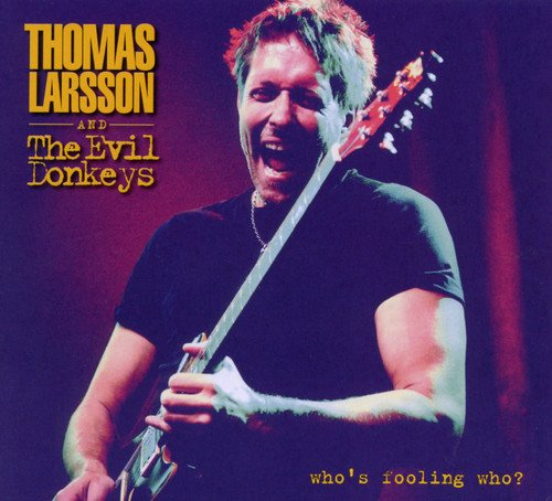 Thomas Larsson - Who\'s Foolin\' Who? (Digipack Packaging)