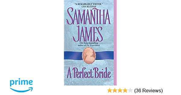 A Perfect Bride (Avon Historical Romance): Samantha James