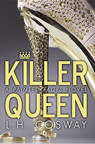 Killer Queen: A Painted Faces Novel by [Cosway, L.H.]