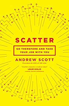 Scatter: Go Therefore and Take Your Job With You by [Scott, Andrew]