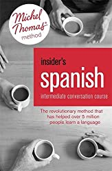 Insider's Spanish: Intermediate Conversation Course (Learn Spanish with the Michel Thomas Method)