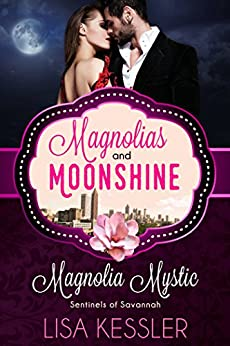 Magnolia Mystic: Sentinels of Savannah (A Magnolias and Moonshine Novella Book 10) by [Kessler, Lisa, Magnolias and Moonshine]