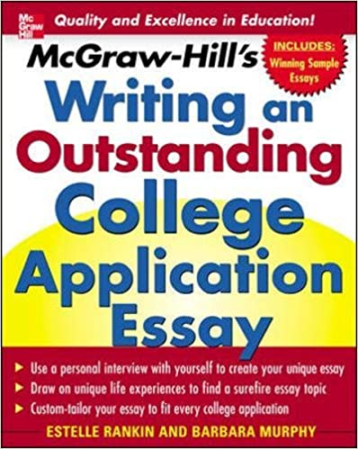 mcgraw hill s writing an outstanding college application essay  mcgraw hill s writing an outstanding college application essay estelle m rankin barbara murphy 9780071448130 com books