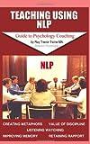 Teaching Using NLP, Ray Trevor Twine, 1441408185