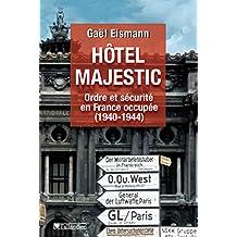 Hôtel Majestic: Ordre et sécurité en France occupée (1940-1944) (CONTEMPO.)