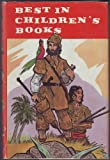 img - for Best in Children's Books, Vol. 27: Robinson Crusoe / Michael Who Missed His Train / The Princess on the Glass Hill / The Straw, the Coal & the Bean / Clara Barton / Card Games Are Fun / Why Men Hunt Rocks / Story of Chan Yuc / Let's Go to Turkey book / textbook / text book