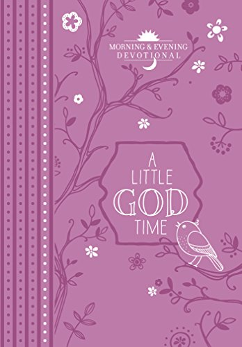 A Little God Time: Morning & Evening Devotional by BroadStreet Publishing Group LLC