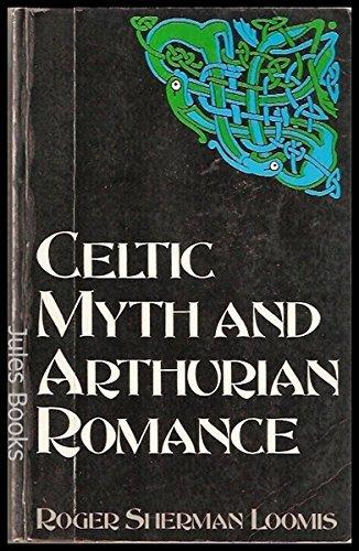 Celtic Myth And Arthurian Romance (Celtic interest) by Roger Sherman Loomis (1995-02-20)