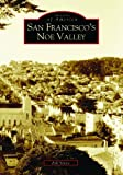 San Francisco's Noe Valley by Bill Yenne front cover