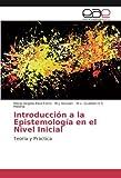 img - for Introducci n a la Epistemolog a en el Nivel Inicial: Teor a y Pr ctica (Spanish Edition) book / textbook / text book