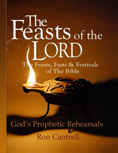 Download The Feasts of the Lord: The Feasts, Fasts and Festivals of the Bible PDF