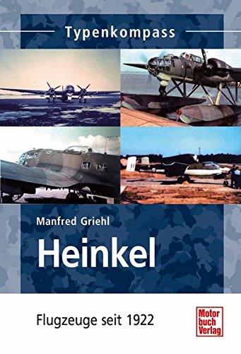 Heinkel: Flugzeuge seit 1922 (Typenkompass)