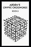 Arden's Cryptic Crosswords - 5