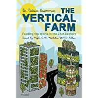 The Vertical Farm: Feeding the World in the