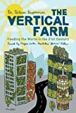 The Vertical Farm, Dickson Despommier, 0312610696