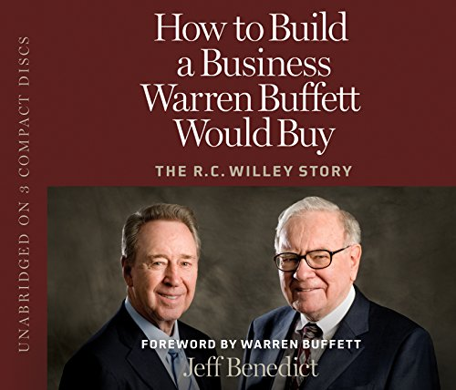 How to Build a Business Warren Buffett Would Buy: The R. C. Willey Story by Shadow Mountain