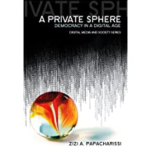A Private Sphere: Democracy in a Digital Age