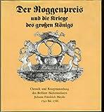 img - for Der Roggenpreis und die Kriege des gro en K nigs. Chronik und Rezeptsammlung des Berliner B ckermeisters Johann Friedrich Heyde 1740 bis 1786 book / textbook / text book