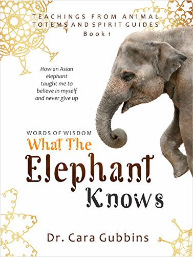 #freebooks – Words of Wisdom: What the Elephant Knows: How an Asian Elephant Taught Me to Believe in Myself and Never Give Up – FREE until December 11th