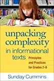 Unpacking Complexity in Informational Texts : Principles and Practices for Grades 2-8, Cummins, Sunday, 1462518591