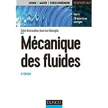Mécanique des fluides - 3e éd. : Cours, 70 exercices corrigés (Physique) (French Edition)