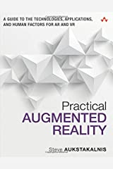 Practical Augmented Reality: A Guide to the Technologies, Applications, and Human Factors for AR and VR (Usability) Paperback