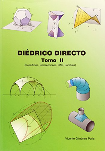 Descargar Libro Diédrico Directo. Superficies, Intersecciones, Cad, Sombras - Tomo 2 Vicente Giménez Peris
