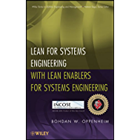Lean for Systems Engineering with Lean Enablers for Systems Engineering (Wiley Series in Systems Engineering and Management Book 82)