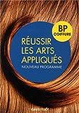 Réussir les arts appliqués : BP coiffure