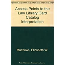 Access Points to the Law Library Card Catalog Interpretation
