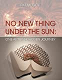 No New Thing under the Sun, Pat Musick, 1425192130