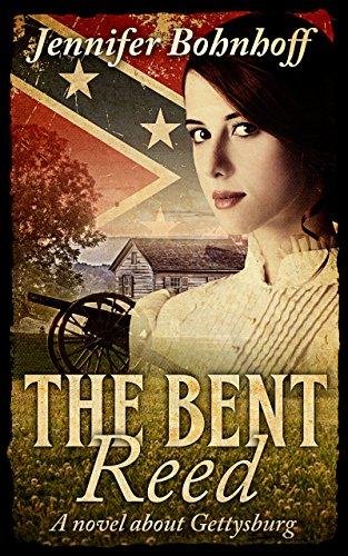 The Bent Reed: A novel about Gettysburg by [Bohnhoff, Jennifer]