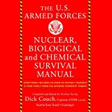 The Us Armed Forces Nuclear, Biological, and Chemical Survival Manual ; Library Edition: Everything You Need to Know to Protect Yourself and Your Family from the Growing Terrorist Threat
