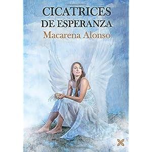 Cicatrices de esperanza de Macarena Alonso