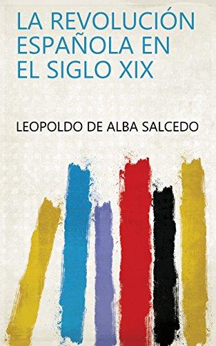 Amazon.com: La revolución española en el siglo XIX (Spanish ...