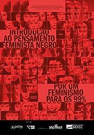 Introdução ao pensamento feminista negro / Por um feminismo para os 99%