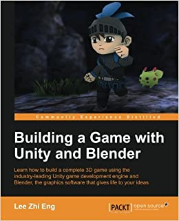 Amazon fr - Building a Game with Unity and Blender - Lee Zhi