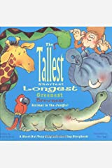 Tallest, Shortest, Longest, Greenest, Brownest Animal in the Jungle! A S Hardcover