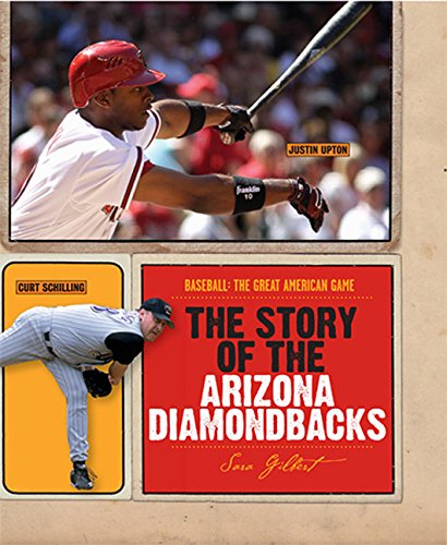 The Story of the Arizona Diamondbacks (Baseball: The Great American Game) pdf epub