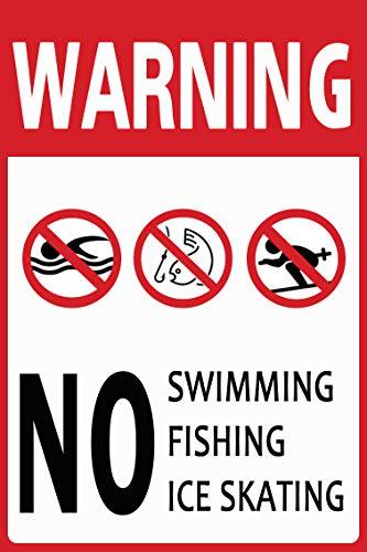 Metal Sign Great Aluminum Tin Sign Warning No Swimming Fishing Ice Skating Activity Sign 8 X 12 Inch