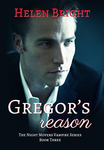 Gregor's Reason: The Night Movers Vampire Series Book 3 by [Bright, Helen]