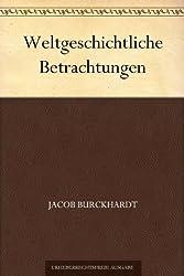 Weltgeschichtliche Betrachtungen (German Edition)