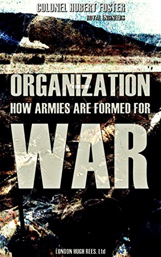 Organisation: How Armies are Formed For War