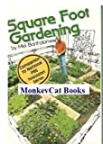 Square Foot Gardening : A New Way to Garden in Less Space with Less Work, Bartholomew, Mel, 0878573402