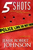 5 Shots, Jemir R. Johnson, 0981827802