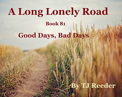 A Long Lonely Road, Good Days, Bad Days, Book 81 by [Reeder, TJ]