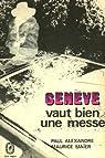 Genève vaut bien une messe par Alexandre