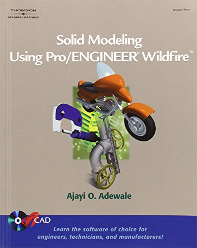 Solid Modeling Using Pro/Engineer Wildfire
